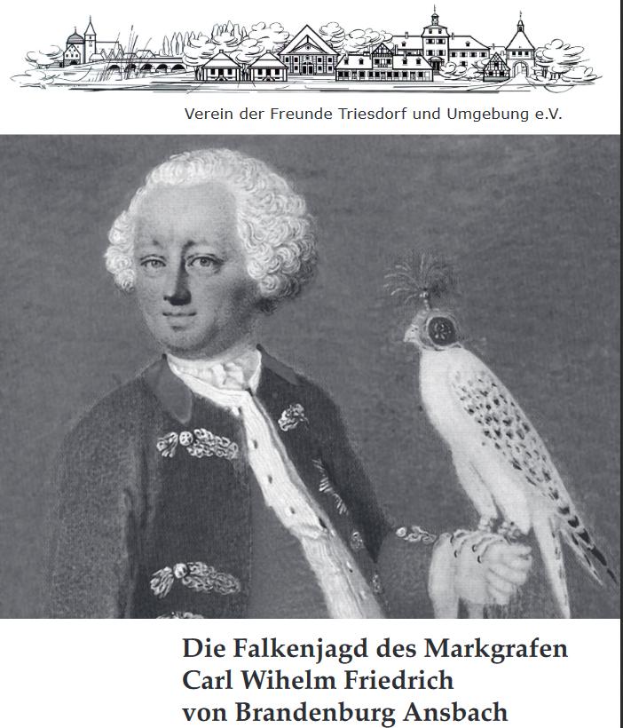 Ansbach Die Falkenjagd des Markgrafen Carl Wilhelm Friedrich von Brandenburg Ansbach