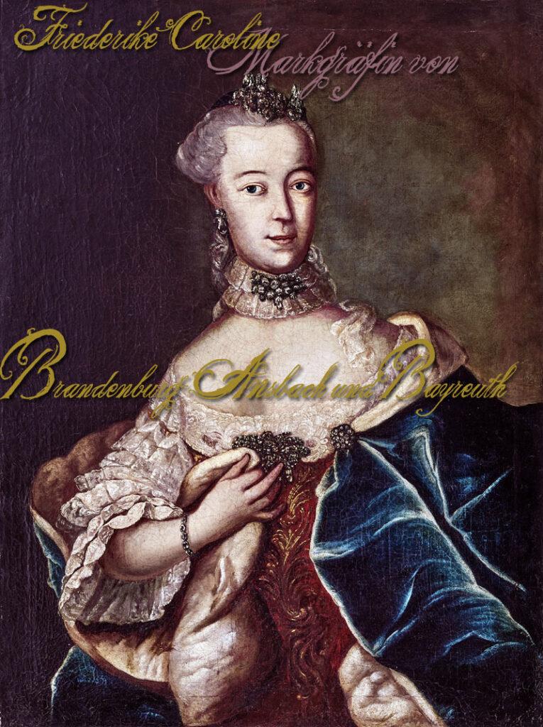 Friederike Caroline, letzte Markgräfin von Brandenburg-Ansbach-Bayreuth. Herzogin in Preussen, geborene Prinzessin von Sachsen-Coburg-Saalfeld